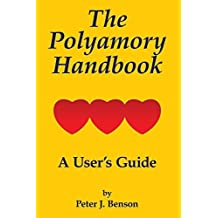 The Polyamory Handbook: A User's Guide by Peter J. Benson (2008-03-25)