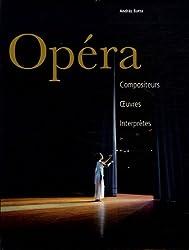 Opéra : Compositeurs Oeuvres Interprètes