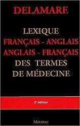 Lexique, bilingue français-anglais : Des termes de médecine