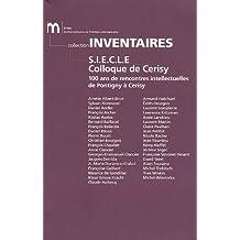 S.I.E.C.L.E Colloque de Cerisy - 100 ans de rencontre intellectuelles de Pontigny à Cerisy