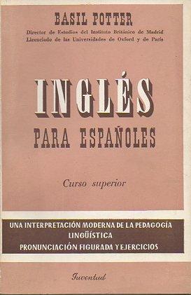 INGLÉS PARA ESPAÑOLES. Curso Superior. 11ª ed.