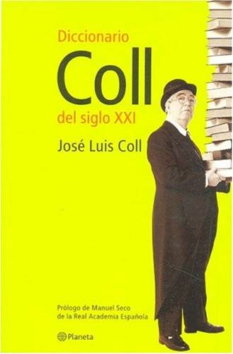 Diccionario Coll del Siglo XXI por Jose Luis Coll