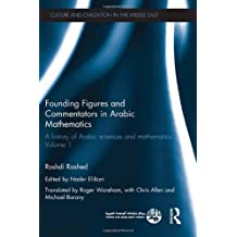 Founding Figures and Commentators in Arabic Mathematics: A History of Arabic Sciences and Mathematics Volume 1