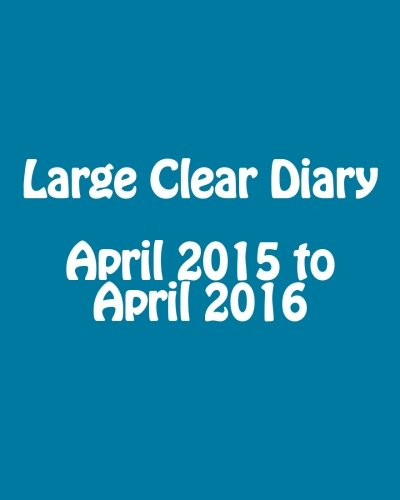 Large Clear Diary April 2015 to April 2016