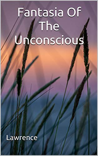 Fantasia Of The Unconscious: (Annotated) (English Edition)