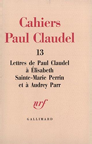 Lettres à Élisabeth Sainte-Marie Perrin et à Audrey Parr
