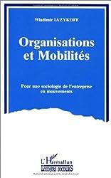 Organisations et mobilités: Pour une sociologie de l'entreprise en mouvements