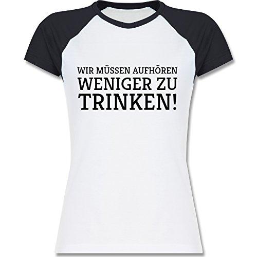 Statement Shirts - Wir müssen aufhören weniger zu trinken! - zweifarbiges Baseballshirt / Raglan T-Shirt für Damen Weiß/Navy Blau