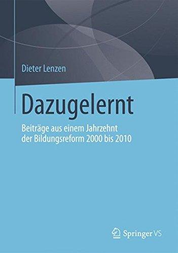Dazugelernt: Beiträge aus einem Jahrzehnt der Bildungsreform 2000 bis 2010