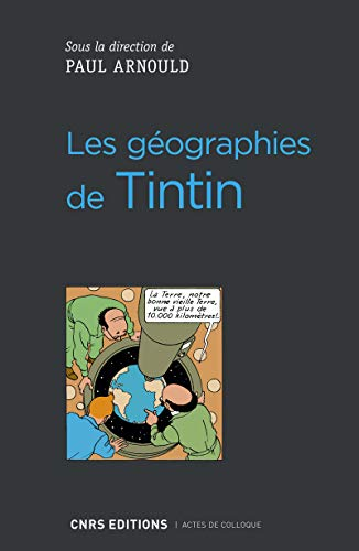 Les géographies de Tintin (Actes de colloque) por Collectif