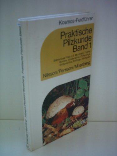 Kosmos-Verlagsredaktion: Praktische Pilzkunde Band 1 - Blätterlose Pilze, zB. Morcheln, Trüffel, Boviste, Rindenpilze, Pfifferlinge, Stoppelpilze, Porlinge, Steinpilze