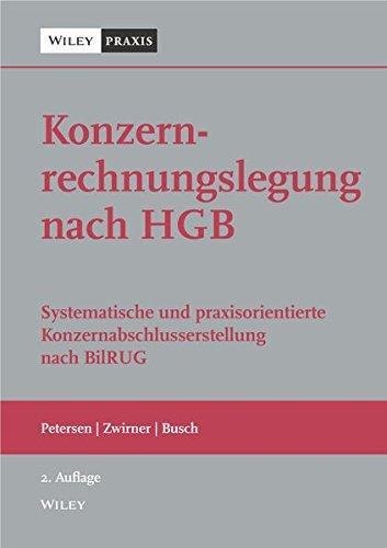 Konzernrechnungslegung nach HGB: Systematische und praxisorientierte Konzernabschlusserstellung nach BilRUG