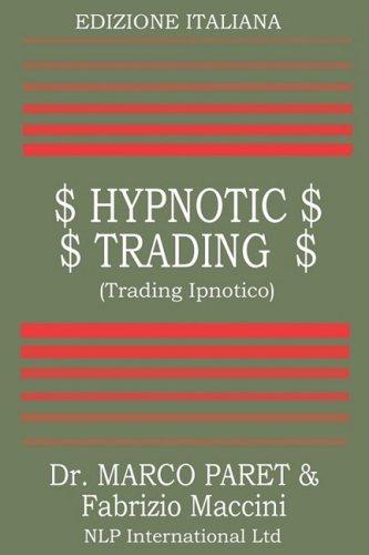 Trading Ipnotico - Tecniche mentali per il Trader by Marco Paret (2009-03-25)