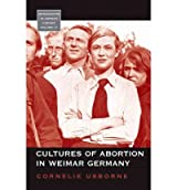 [( Cultures of Abortion in Weimar Germany )] [by: Cornelie Usborne] [Dec-2007]