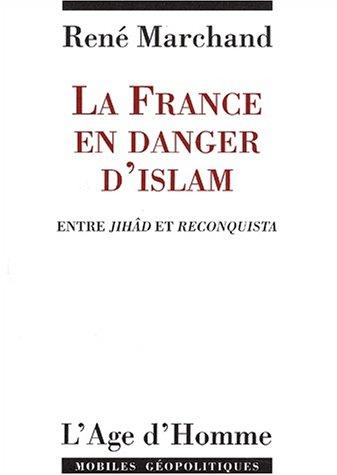 La France en danger d'islam : Entre Jihâd et Reconquista