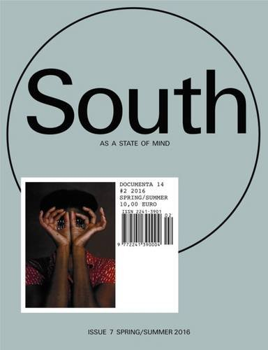 South as a state of mind #2: Das Magazin der documenta 14
