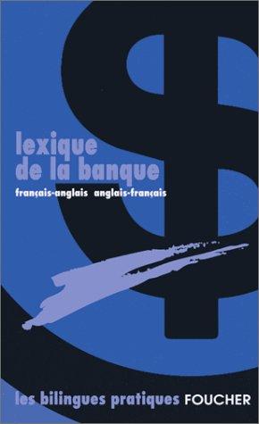Lexique de la banque : français-anglais/anglais-français