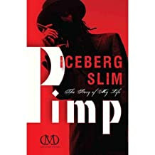 [(Pimp: The Story of My Life)] [Author: Iceberg Slim] published on (May, 2011)