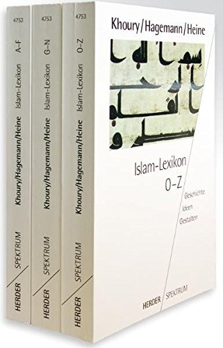 Islam-Lexikon A - Z: Geschichte - Ideen - Gestalten (Herder Spektrum)