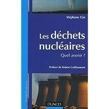 Les déchets nucléaires : Quel avenir ?