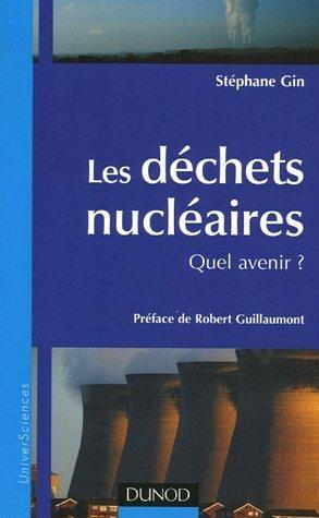 Les déchets nucléaires : Quel avenir ? par Stéphane Gin