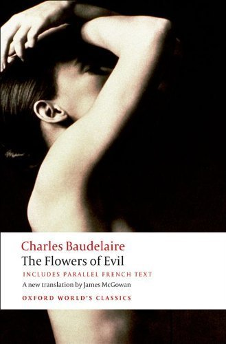 The Flowers of Evil (Oxford World's Classics) (English and French Edition) by Baudelaire, Charles (2008) Paperback