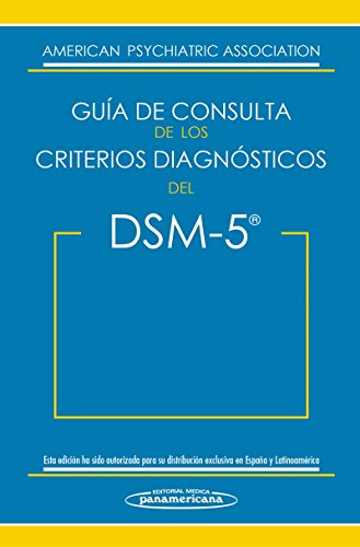 Guía De Consulta De Los Criterios Diagnósticos Del DSM-5. Dsm-5. Spanish Edition Of The Desk Reference To The Diagnostic Criteria From Dsm-5 por American Psychiatric Association
