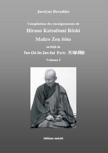 Compilation des Enseignements de Hirano Katsufumi Roshi Volume 1 par Jocelyne Derruder