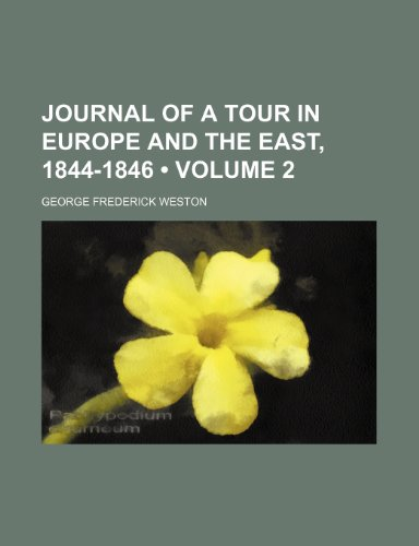 journal-of-a-tour-in-europe-and-the-east-1844-1846-volume-2