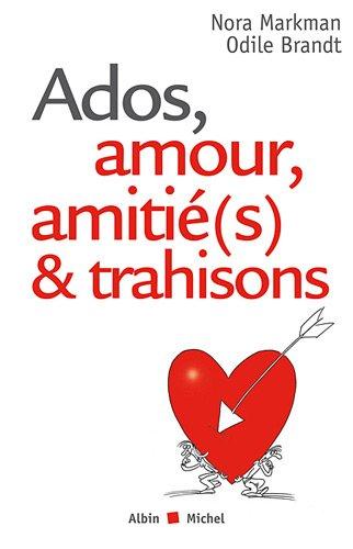 Ados, amour, amitié(s) et trahisons