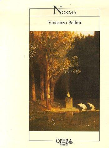 Norma de Vincenzo Bellini : Opéra en deux actes