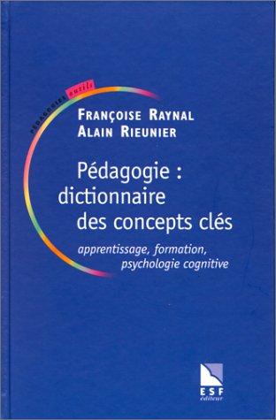 Pédagogie, dictionnaire des concepts clés par Raynal, Rieunier