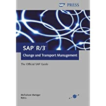 SAP R/3 Change and Transport Management - The Official SAP Guide