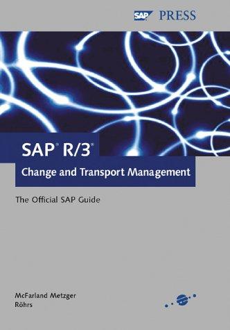SAP R/3 Change and Transport Management - The Official SAP Guide par Sue McFarland Metzger