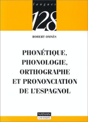 Phonétique, phonologie, orthographe et prononciation de l'espagnol