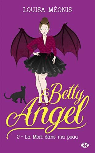 Betty Angel, T2 : La mort dans ma peau