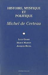Histoire, mystique et politique: Michel de Certeau