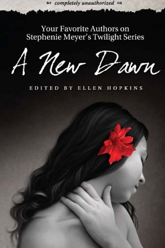 A new dawn : your favorite authors on Stephanie Meyer's Twilight series