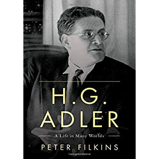 H. G. Adler: A Life in Many Worlds