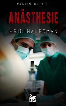 Anästhesie: Kriminalroman