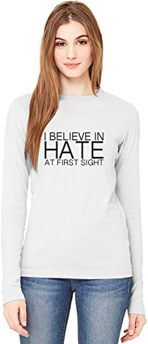 I Bellieve In Hate At First Sight Slogan T-Shirt da Donna a Maniche Lunghe Long-Sleeve T-shirt For Women  100% Premium Cotton  DTG Printing  bianca