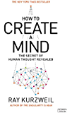 How to Create a Mind: The Secret of Human Thought Revealed