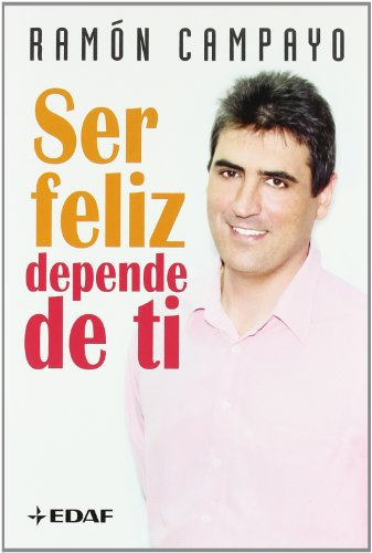 Ser Feliz Depende De Ti (Psicología y Autoayuda) por Ramón Campayo Martínez