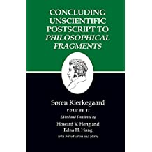 Kierkegaard's Writings, XII: Concluding Unscientific Postscript to Philosophical Fragments, Volume II: Concluding Unscientific Postscript to Philosophical Fragments v. 12, Pt. 2