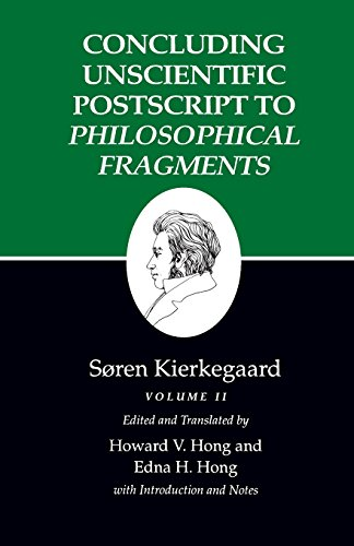 Kierkegaard's Writings, XII: Concluding Unscientific Postscript to Philosophical Fragments, Volume II: Concluding Unscientific Postscript to
