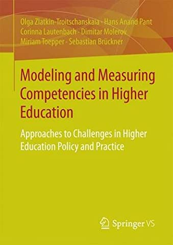 Modeling and Measuring Competencies in Higher Education: Approaches to Challenges in Higher Education Policy and Practice