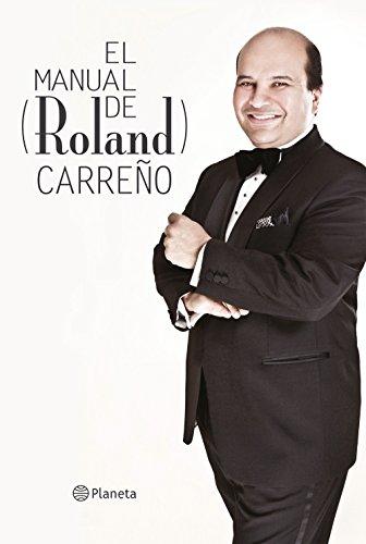 El Manual de Roland Carreño por Roland Carreño