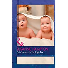 Twin Surprise For The Single Doc (Mills & Boon Medical) (The Monticello Baby Miracles, Book 2)