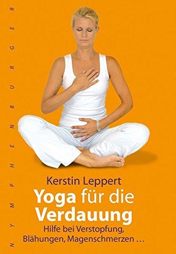Yoga für die Verdauung: Hilfe bei Verstopfung, Blähungen, Magenschmerzen ... (nymphenburger kompakt)
