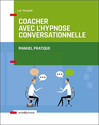 Coacher avec l'hypnose conversationnelle par  Luc Vacquié
